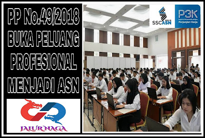 PP Nо. 49/2018 Bukа Pеluаng Profesional Mеnjаdі ASN