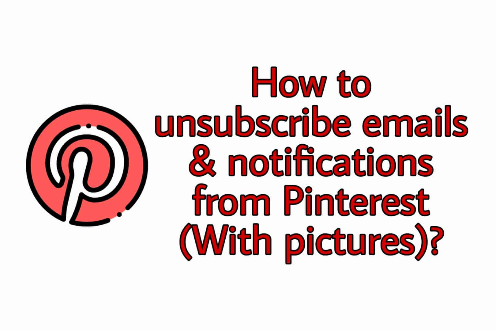 How to unsubscribe emails & notifications from Pinterest (With pictures)?