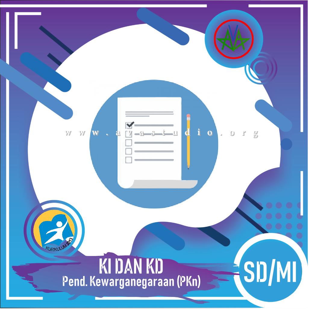 """KI dan KD SD/MI """"Pendidikan Pancasila dan Kewarganegaraan (PPKn)"""" - Kurikulum 2013"""