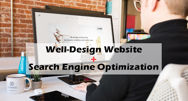 Well-Design Website and Search Engine Optimization