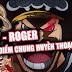 Luffy - Roger và Những Điểm Chung Làm Nên Huyền Thoại - Reup