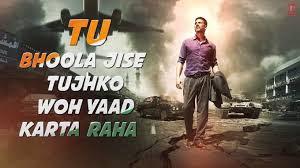 Tu Bhoola Jise Song Lyrics Airlift movie
