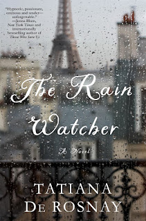 All about The Rain Watcher by Tatiana de Rosnay