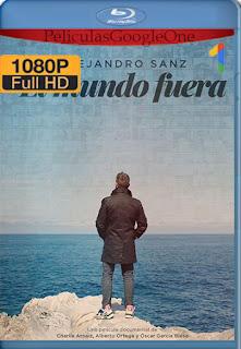 El Mundo Fuera Alejandro Sanz (2020) [1080p BRrip] [Español] [HazroaH]