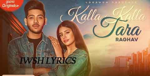 Kalla Kalla Tara Lyrics–Raghav-Sarah Khatri New Punjabi  Song Lyrics 2020