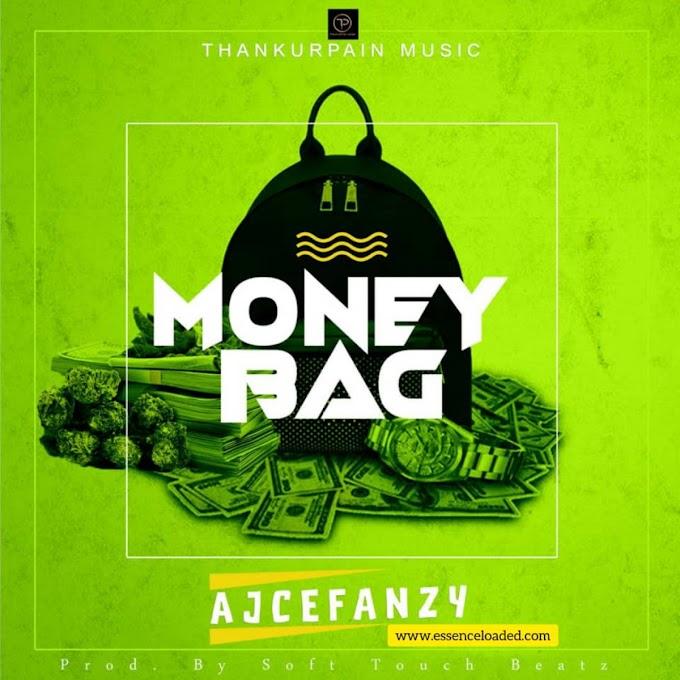 [Music] AJCeFanzy – MoneyBag    @thankurpain