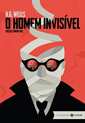 O Homem Invisível edição comentada H.G. Wells