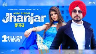 Jhanjar Lyrics Akm Singh