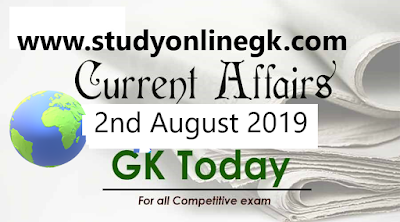 Current Affairs - 2019 - Current Affairs today  02nd August 2019