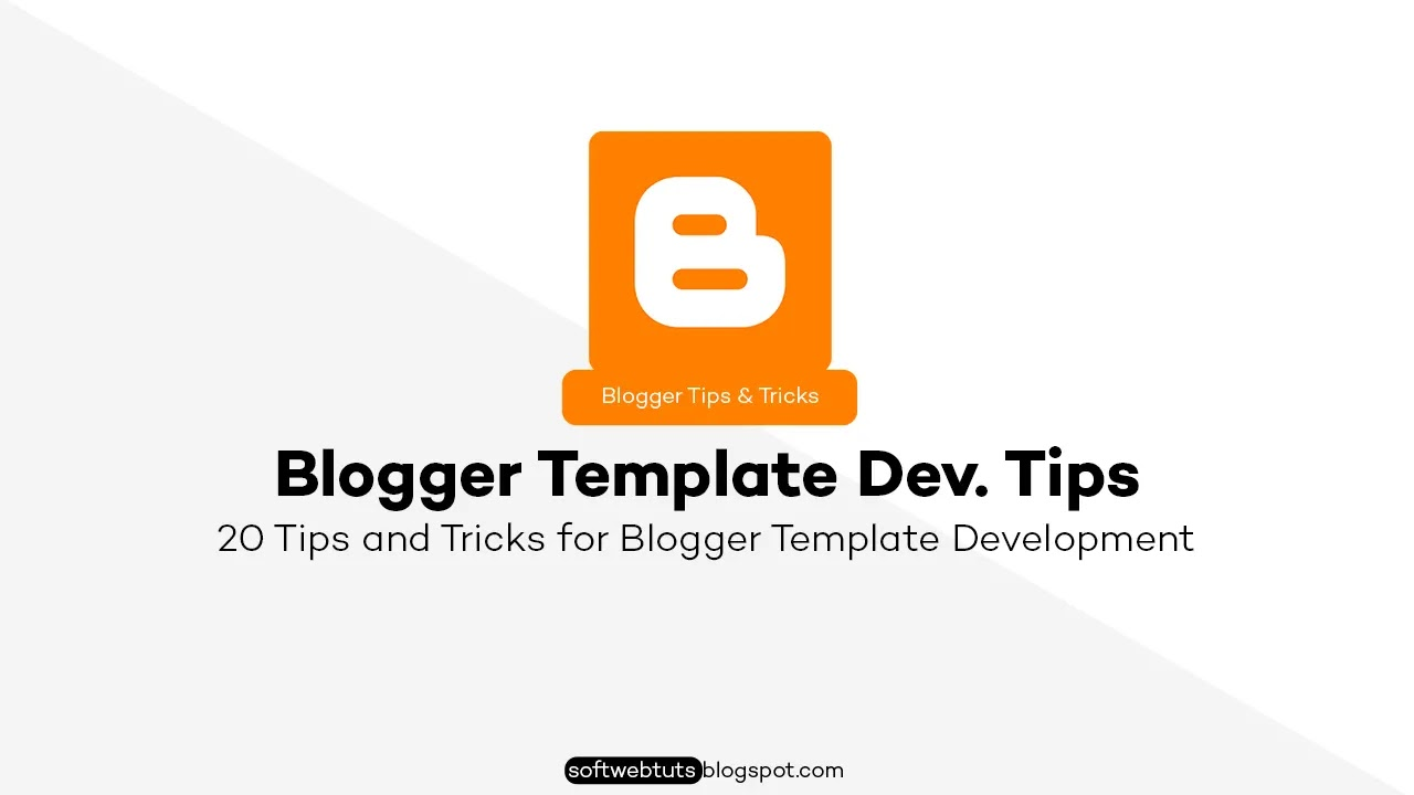 20 Tips and Tricks for Blogger Template Development