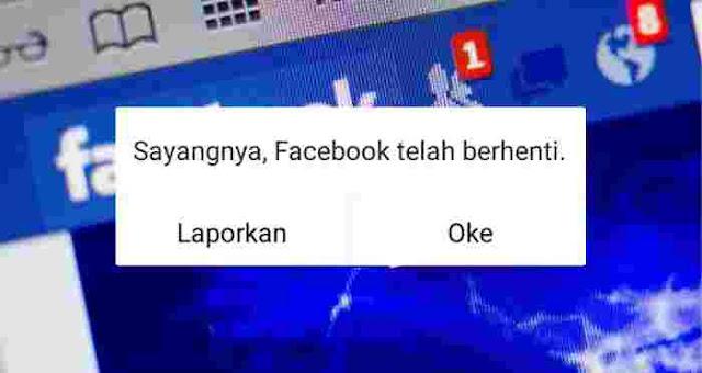 "Cara Mengatasi Facebook Terhenti dan Keluar Dendiri Dengan Pesan "" Sayangnya, Facebook telah terhenti"""