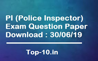 PI (Police Inspector) Exam Question Paper Download : 30/06/19