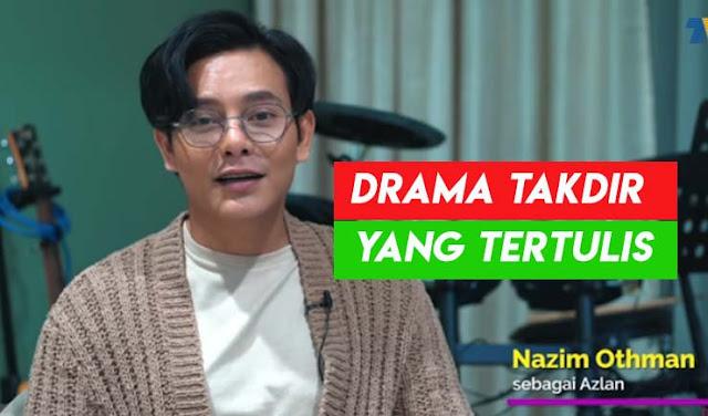 Drama Takdir Yang Tertulis (TV3) Lakonan Nad Zainal dan Nazim Othman.