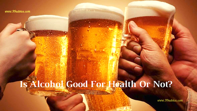 Is Alcohol Good For Health Or Not?