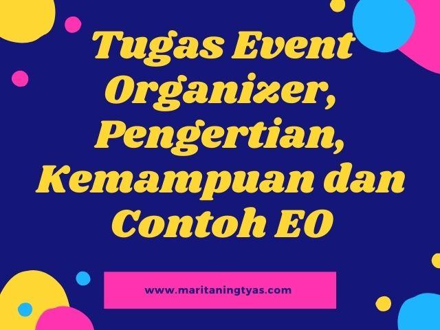 tugas event organizer, pengertian, kemampuan dan contoh EO