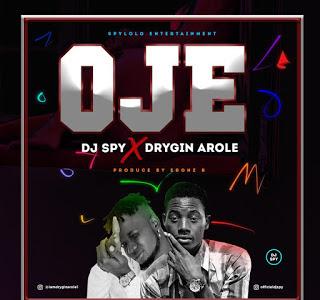 DOWNLOAD MP3: Dj Spy X DryGin Arole - Oje