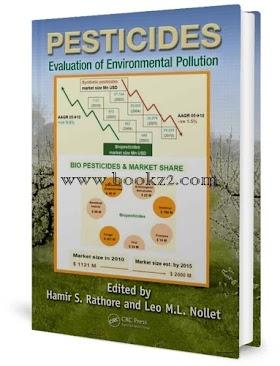 Pesticides Evaluation of Environmental Pollution by Hamir S. Rathore and Leo M.L. Nollet