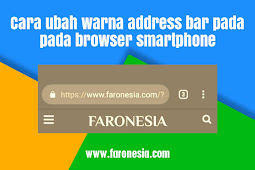 Cara ubah warna address bar blog pada browser smartphone