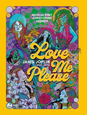 Love me please. Janis Joplin (1943-1970) - Nicolas Finet / Christopher / Degref (2021)