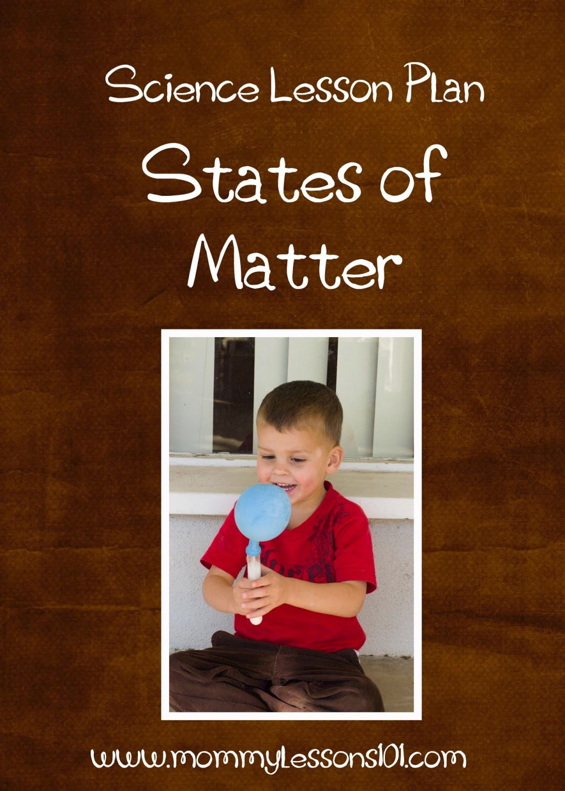 Mommy Lessons 101 Science Lesson Plan States Of Matter