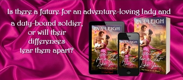 Is there a future for an adventure-loving lady and a duty-bound soldier, or will their differences tear them apart? Waiting for a Scot Like You by Eva Leigh.
