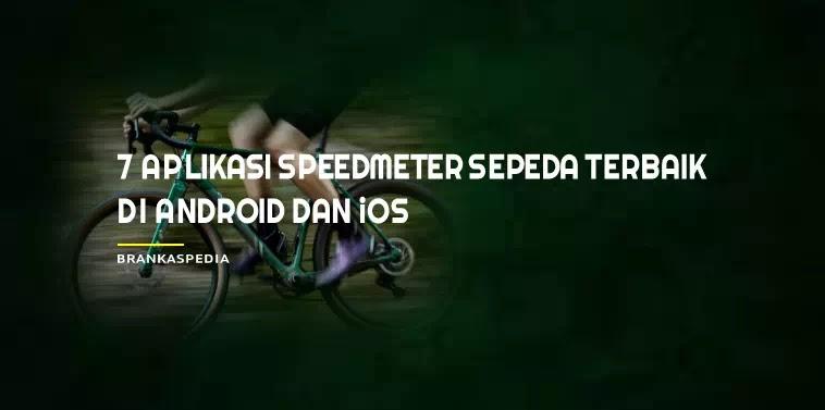 Aplikasi Speedmeter Sepeda Terbaik di Android dan iOS
