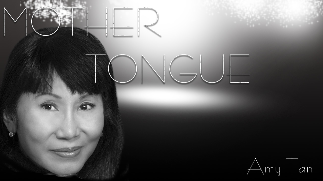 tan mother tongue mother tongue centsynopsis amy tan s mother  centsynopsis amy tan s mother tongue reading response amy tan s mother tongue reading response