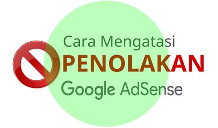 Cara Mengatasi Blog Ditolak Terus Google Adsense