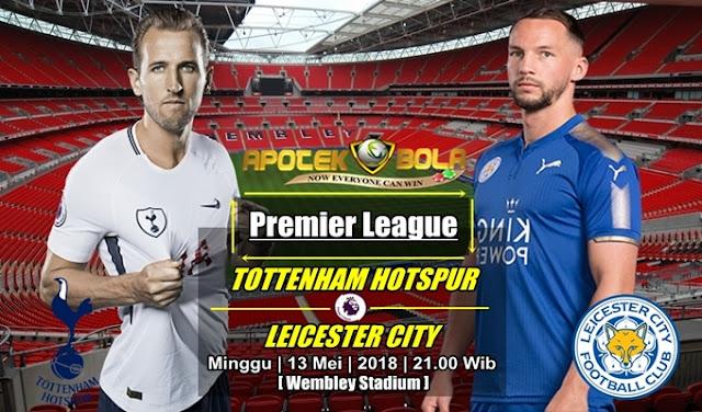 Prediksi Tottenham Hotspur vs Leicester City 13 Mei 2018