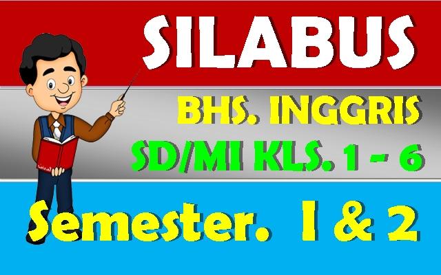SILABUS BAHASA INGGRIS SD/MI SEMESTER 1 DAN 2 KURIKULUM 13 LENGKAP