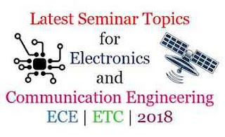 2018 Latest Seminar Topics For ECE | ETC