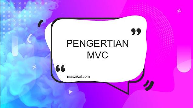 Pengertian MVC : Jenis Dan Manfaatnya