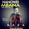 AUDIO PREMIERE: MERA - NANOWEI MBANA