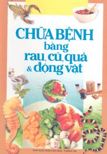 Chữa bệnh bằng rau, củ, quả và động vật
