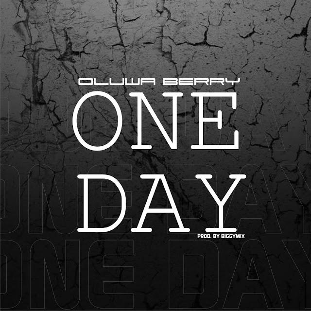 Music: Oluwa Berry - One Day