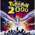 Pokemon The Movie 2000 : The Power Of One Full Movie Multi Audios [Tamil+Telugu+Hindi+Jap] [1080p & 720p]