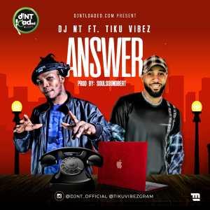 DJ-NT-featuring-Tiku-Vibez-Answer-Mp3-Download