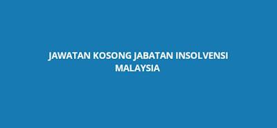 Jawatan Kosong Jabatan Insolvensi Malaysia 2019