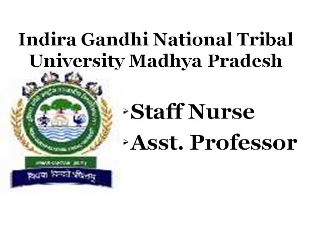 IGNTU, recruitment, Notificaation, walk in Interveiw,Madhypradesh,Staff Nurse, vacancy,Jobs,Indira gandhi,tribal,University,Assist.Professor, Yoga,