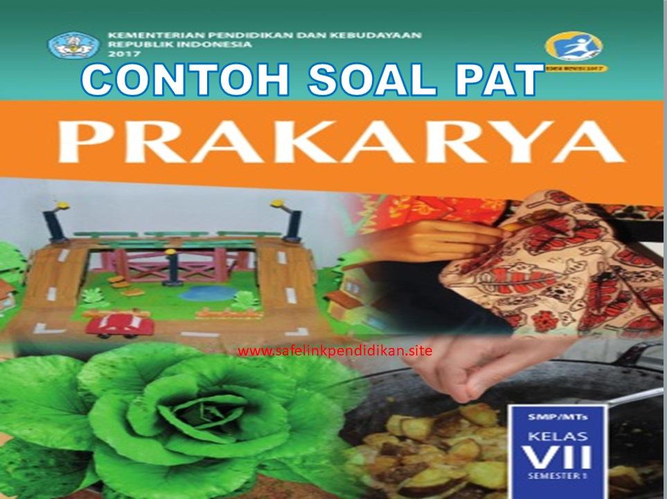 Soal PAT Prakarya Kelas 7 SMP/MTs