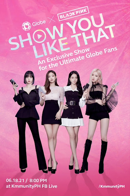 SHOW YOU LIKE THAT :BLACKPINK's exclusive show on Globe's Kmmunity