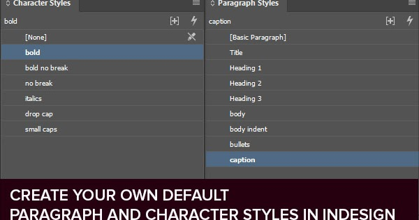 Designeasy How To Create Your Own Default Paragraph And Character Styles In Indesign