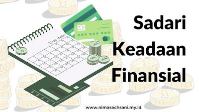 sadari keadaan finansial