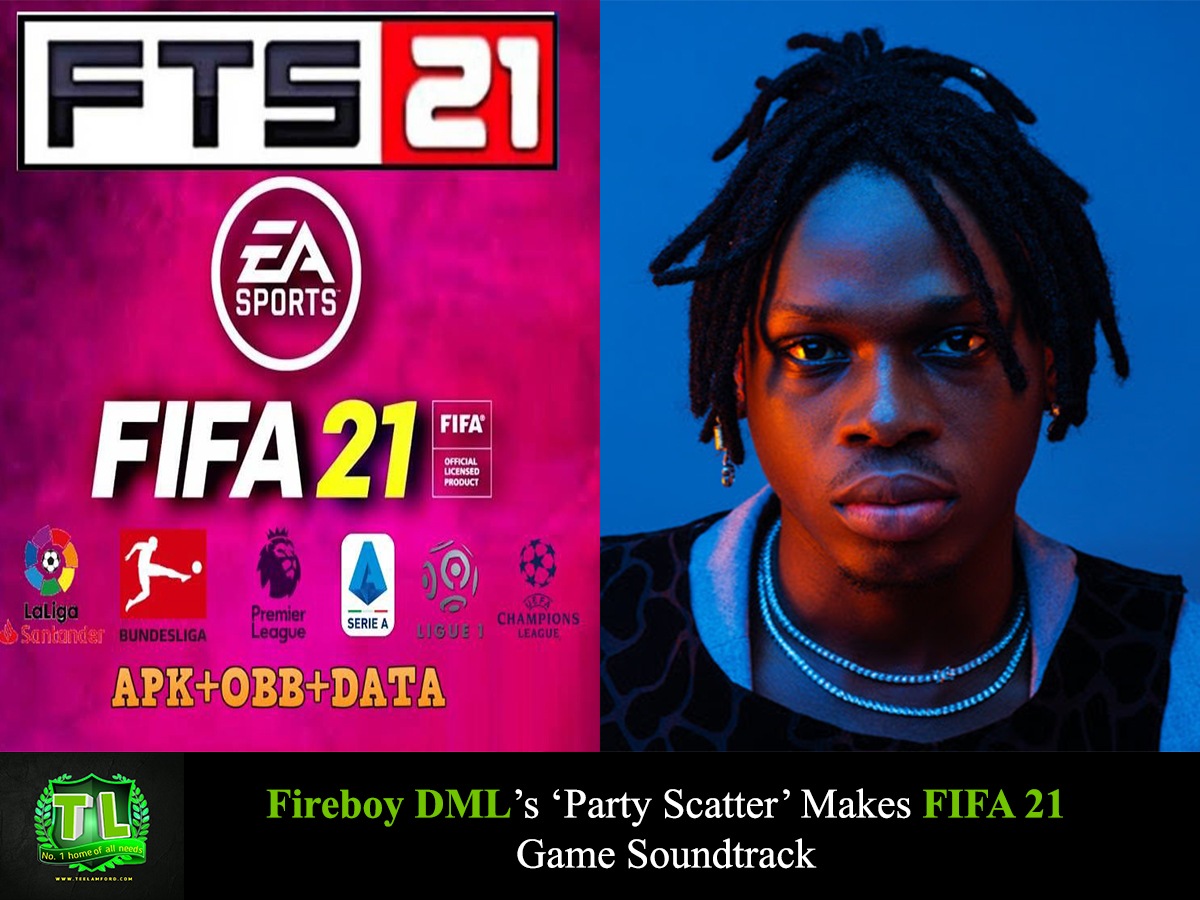 Fireboy-DML-Party-Scatter-Makes-FIFA-21-Game-Soundtrack-Teelamford