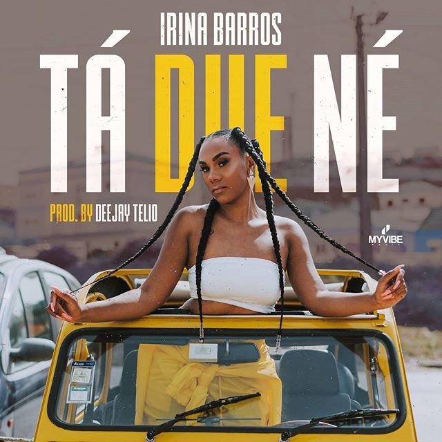 BAIXAR MUSICA DE IRINA BARROS – TÁ DUE NÉ (PROD. DEEJAY TELIO) [2020] DOWNLOAD MP3