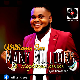 MUSIC: Williams See Ft. Righteousman - Many Millions | @williamssee7
