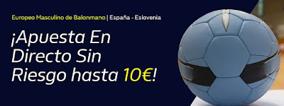 william hill promo Europeo de Balonmano España vs Eslovenia 24 enero 2020