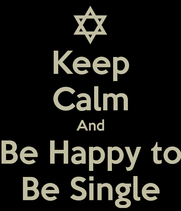 Happy To Be Single Quotes For Guys: BEST QUOTES AND PHOTO ON HAPPY BEING SINGLE: KEEP CALM AND