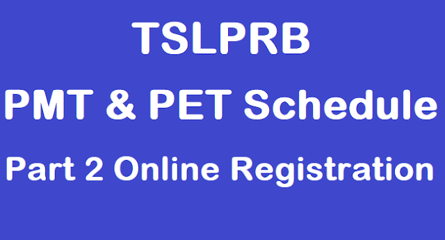 TS Jobs, TS Police Jobs, TSLPRB, TSLPRB Events Dates, SI PET Dtaes, PC PMT Dates, Physical Test Dates, Part 2 Online Registration