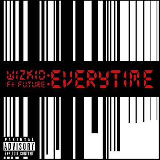 NEW MUSIC: Wizkid ft Future - Everytime (prod. by shizzi)